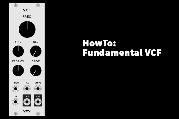 HowTo: Fundamental VCF | Switched On Rack
